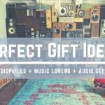 Audiophile Gift Ideas Audiophiles Enthusiasts Music Lovers Audio Geeks